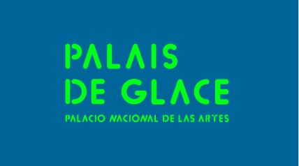 Palais de Glace | Palacio Nacional de las Artes